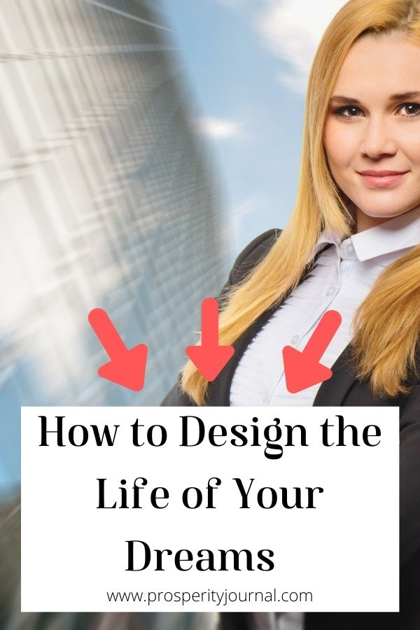 How to design the life of your dreams