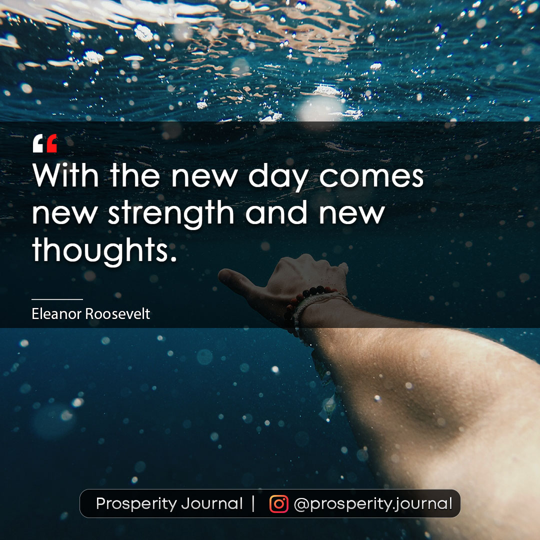 Motivational Quote - With the new day comes new strengths and new thoughts. - Eleanor Roosevelt