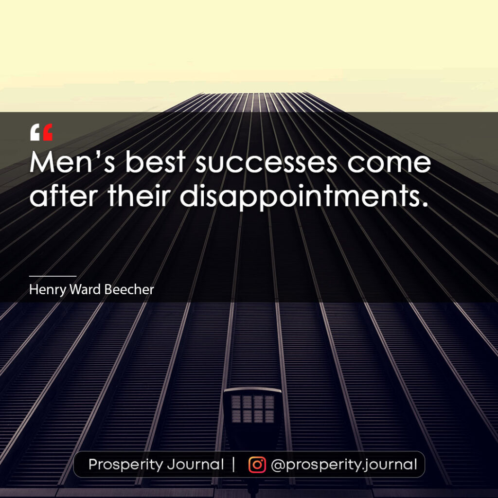 """Motivational Quote - Men's best successes come after their disappointments."""" - Henry Ward Beecher"""