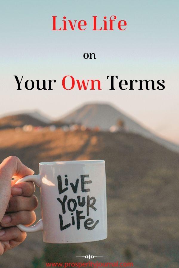 Live life on your own terms - mug mountain